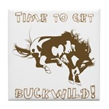 Time to get Buckwild! Tile Coaster