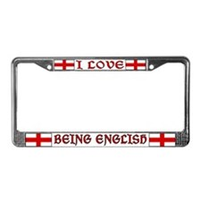 I Love Being English License Plate Frame
