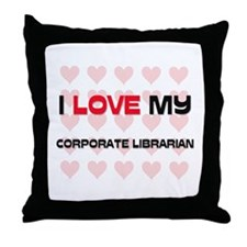 I Love My Corporate Librarian Throw Pillow