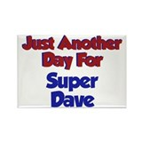 Dave - Another Day Rectangle Magnet