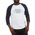 Because Respiratory Therapist Baseball Jersey