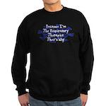 Because Respiratory Therapist Sweatshirt (dark)