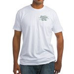 Because Respiratory Therapist Fitted T-Shirt