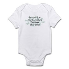 Because Respiratory Therapist Infant Bodysuit
