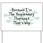 Because Respiratory Therapist Yard Sign