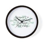 Because Respiratory Therapist Wall Clock