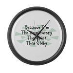 Because Respiratory Therapist Large Wall Clock