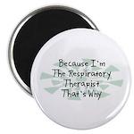 Because Respiratory Therapist Magnet