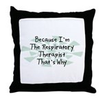 Because Respiratory Therapist Throw Pillow