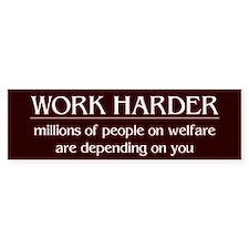 Worker Harder, people on welfare - Bumper Bumper Stickers