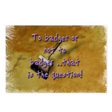 """To Badger or Not To Badger?"" Postcards (Package o"