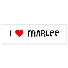 I LOVE MARLEE Bumper Bumper Sticker