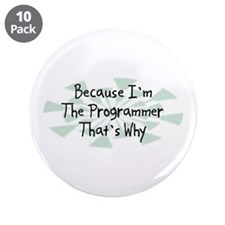 "Because Programmer 3.5"" Button (10 pack)"
