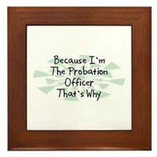 Because Probation Officer Framed Tile