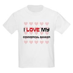 I Love My Commercial Banker Kids Light T-Shirt