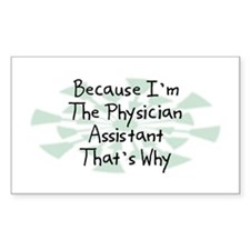 Because Physician Assistant Rectangle Decal