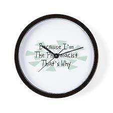 Because Pharmacist Wall Clock