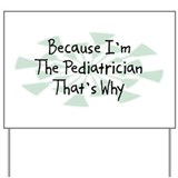 Because Pediatrician Yard Sign