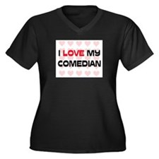 I Love My Comedian Women's Plus Size V-Neck Dark T