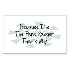 Because Park Ranger Rectangle Decal
