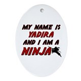 my name is yadira and i am a ninja Oval Ornament