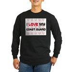 I Love My Coast Guard Long Sleeve Dark T-Shirt