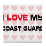 I Love My Coast Guard Tile Coaster