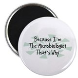 "Because Microbiologist 2.25"" Magnet (10 pack)"