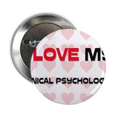 "I Love My Clinical Psychologist 2.25"" Button"