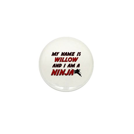 my name is willow and i am a ninja Mini Button (10