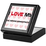 I Love My Civil Service Administrator Keepsake Box