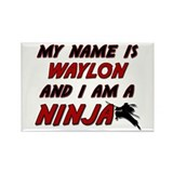 my name is waylon and i am a ninja Rectangle Magne