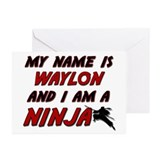my name is waylon and i am a ninja Greeting Cards