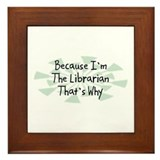 Because Librarian Framed Tile