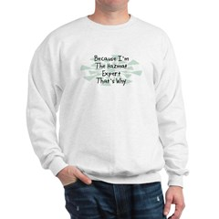 Because Hazmat Expert Sweatshirt