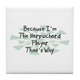 Because Harpsichord Player Tile Coaster