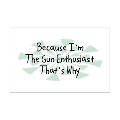 Because Gun Enthusiast Mini Poster Print
