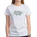 Because Grandfather Women's T-Shirt