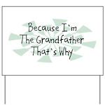 Because Grandfather Yard Sign