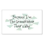 Because Grandfather Rectangle Sticker 10 pk)