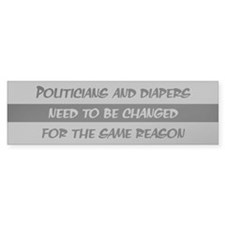 Politicians and Diapers - Bumper Bumper Sticker