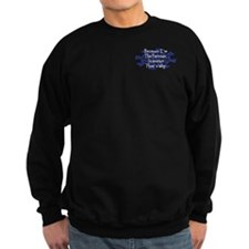 Because Forensic Scientist Sweatshirt