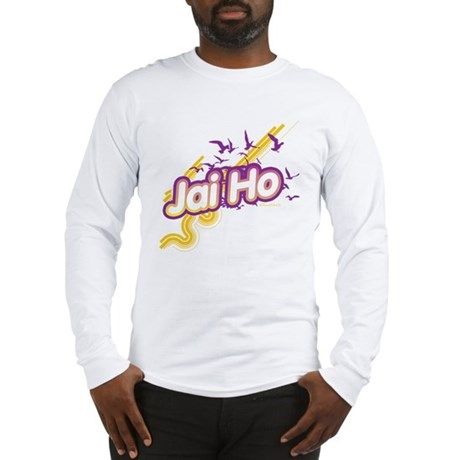 Jai Ho Long Sleeve T-Shirt