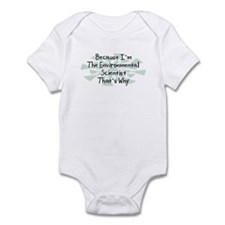 Because Environmental Scientist Infant Bodysuit