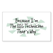 Because EEG Technician Rectangle Sticker 10 pk)