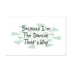 Because Dancer Mini Poster Print