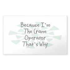 Because Crane Operator Rectangle Decal