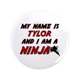 "my name is tylor and i am a ninja 3.5"" Button"