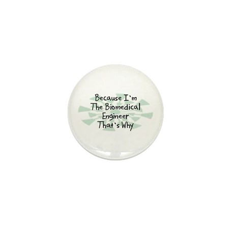 Because Biomedical Engineer Mini Button (10 pack)