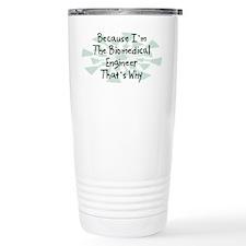 Because Biomedical Engineer Travel Mug